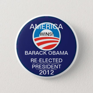 AMERICA WINS!  OBAMA IS RE-ELECTED PRESIDENT 2012 6 CM ROUND BADGE