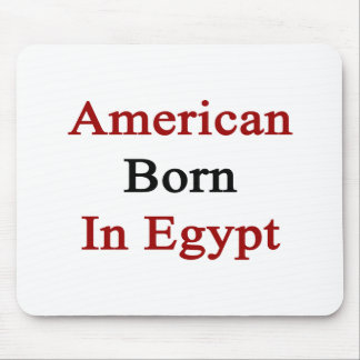 American Born In Egypt Mousepads