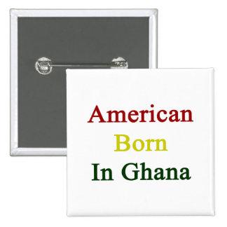 American Born In Ghana Button