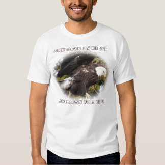 American by birth American for life Tee Shirts
