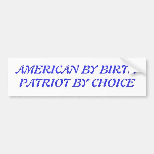 American by birth bumper sticker