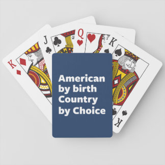 American by Birth, Country by Choice Poker Deck