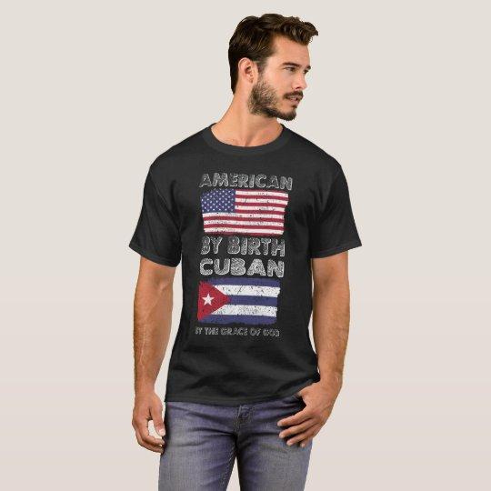 American by Birth Cuban by Grace of God