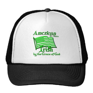 American by Birth, Irish by the Grace of God Cap