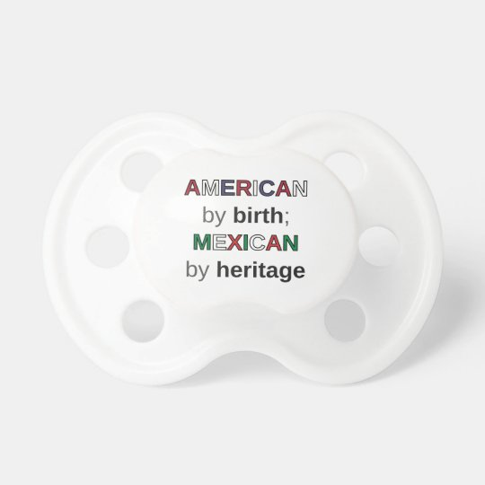 AMERICAN by birth; MEXICAN by heritage Dummy