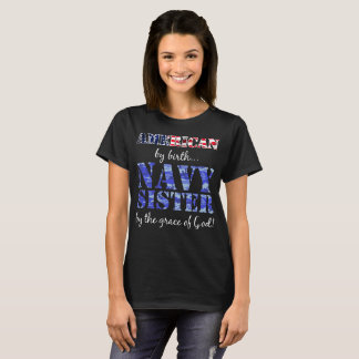 American by Birth Navy Sister Grace of God T-Shirt