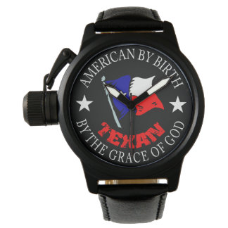 American By Birth. Texan by the grace of God Watch