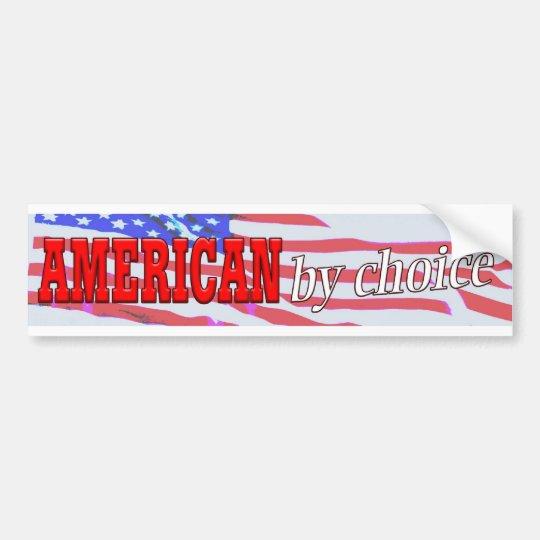 American By Choice Bumper Sticker