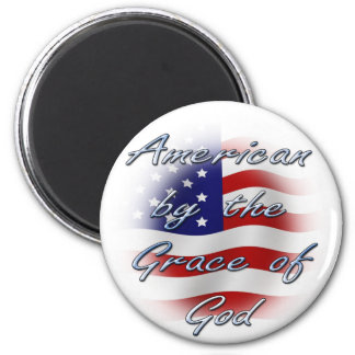 American by the Grace of God Magnet