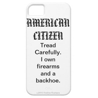 AMERICAN CITIZEN...Tread Carefully. firearms.... iPhone 5 Case