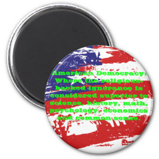 American Democracy sarcastic stickers 6 Cm Round Magnet