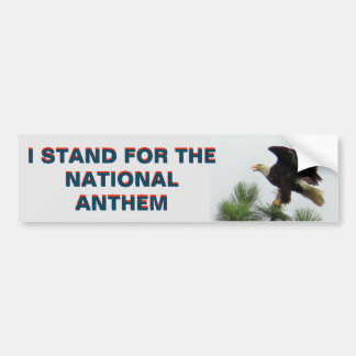 American Eagle I Stand  For the Anthem Bumper Sticker