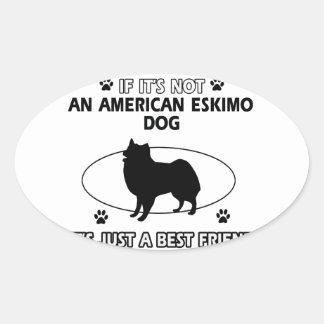 AMERICAN ESKIMO DOG best friend designs Oval Sticker
