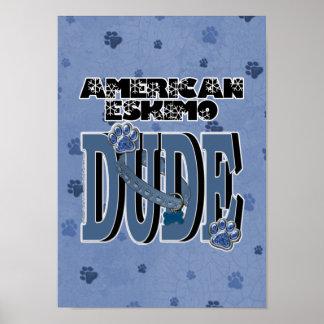 American Eskimo DUDE Posters