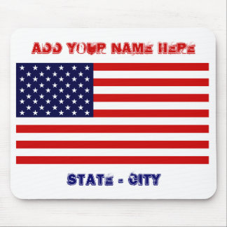 American Flag, Add Your Name Here, State - City Mousepad