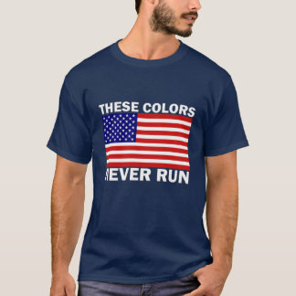American Flag These Colors Never Run mens Tee 4