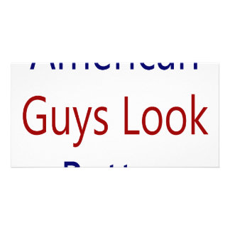 American Guys Look Better Photo Card Template