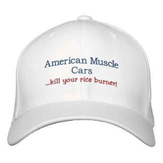American Muscle Cars ...kill your rice burner Embroidered Cap