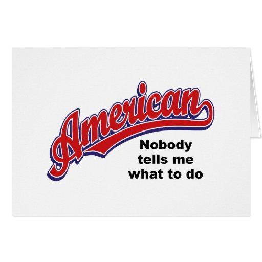 "American ""Nobody tells me what to do"" ""script logo Card"