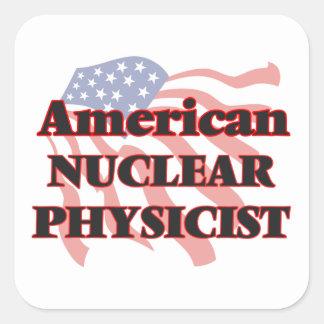 American Nuclear Physicist Square Sticker