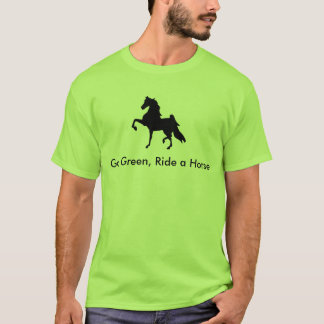American Saddlebred -  Go Green, Ride a Horse T T-Shirt