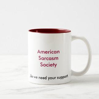 American Sarcasm Society, Like we need your sup... Two-Tone Mug