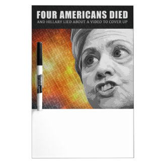 Americans Died And Hillary Lied Dry-Erase Whiteboards
