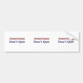 Americans Don t Quit Bumper Sticker