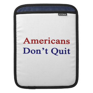 Americans Don t Quit Sleeve For iPads