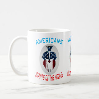 "Americans, Giants Of The World"" Coffee Mug... Coffee Mug"