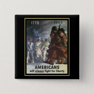 Americans Will Always Fight For Freedom 15 Cm Square Badge