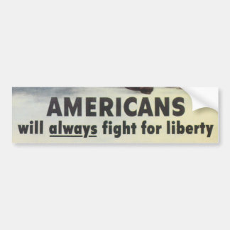 Americans Will Always fight for liberty Bumper Bumper Sticker