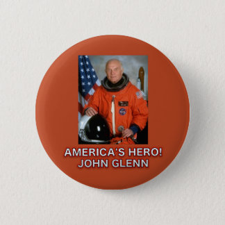 America's Hero John Glenn Button