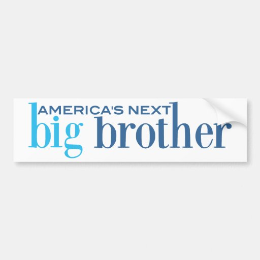 America's Next Big Brother Bumper Stickers