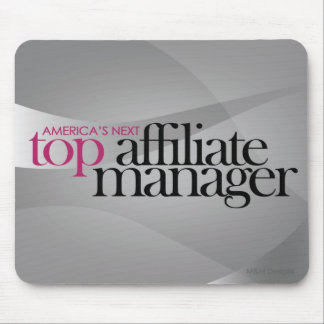 America's Next Top Affiliate Manager Mouse Pad