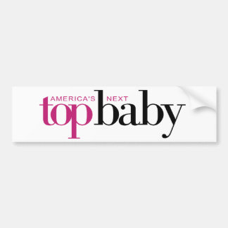 America's Next Top Baby Bumper Sticker