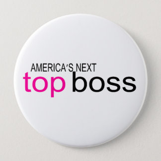 Americas Next Top Boss 10 Cm Round Badge