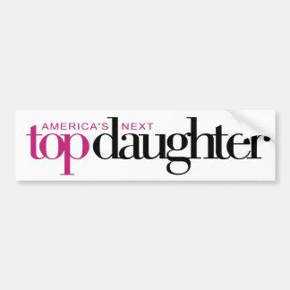 America's Next Top Daughter Bumper Sticker