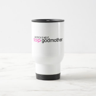 Americas Next Top Godmother Stainless Steel Travel Mug