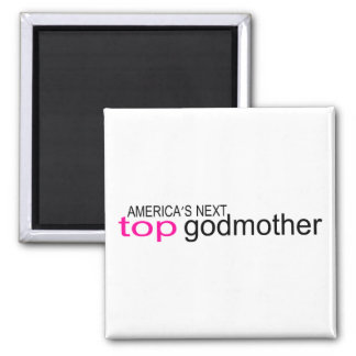 Americas Next Top Godmother Square Magnet