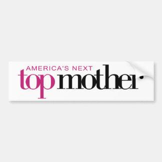 America's Next Top Mother Bumper Sticker