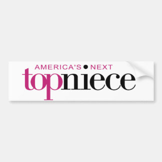 America's Next Top Niece Bumper Sticker