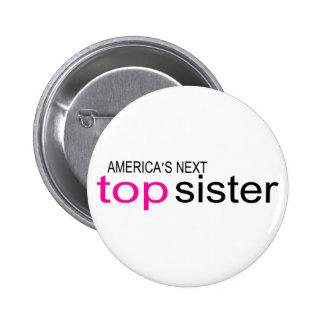 Americas Next Top Sister 6 Cm Round Badge