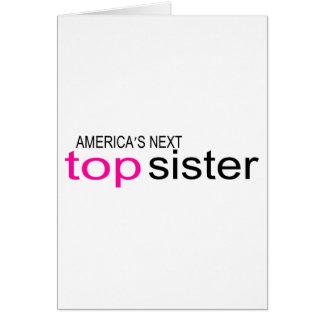 Americas Next Top Sister Greeting Card