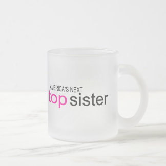 Americas Next Top Sister Mugs