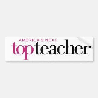 America's Next Top Teacher Bumper Sticker