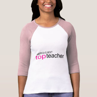 Americas Next Top Teacher Tees