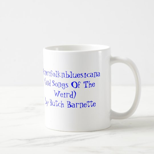 Amerifolknbluesicana(and Songs Of The Weird)by ... Coffee Mug