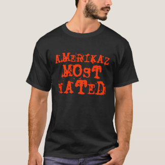 AMERIKAZ MOST HATED T-Shirt
