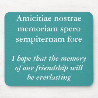 Amicitiae nostrae memoriam mouse pad